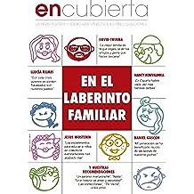 Revista EnCubierta - En el laberinto familiar