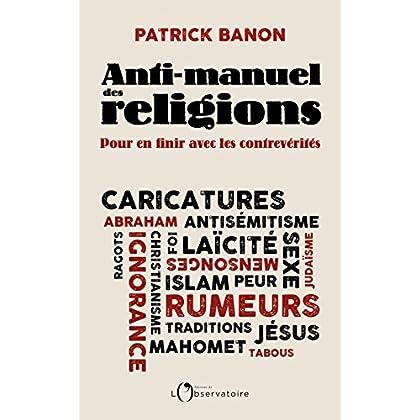 Anti-manuel des religions (EDITIONS DE L'O)
