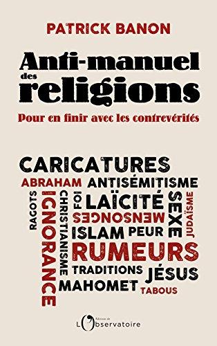 Anti-manuel des religions : pour en finir avec les contrevérités