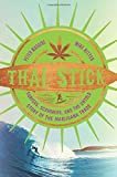 Thai Stick – Surfers, Scammers, and the Untold Story of the Marijuana Trade