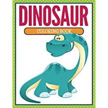Dinosaur Coloring Book: Coloring Books for Kids