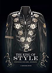 The King of Style: Dressing Michael Jackson by Michael Bush (2012-11-01)