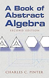 A Book of Abstract Algebra: Second Edition (Dover Books on Mathematics) by Charles C Pinter (2010-01-14)