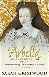 Arbella: England's Lost Queen by Gristwood, Sarah (February 2, 2004) Paperback