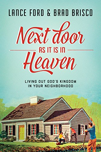 next-door-as-it-is-in-heaven-living-out-gods-kingdom-in-your-neighborhood-english-edition
