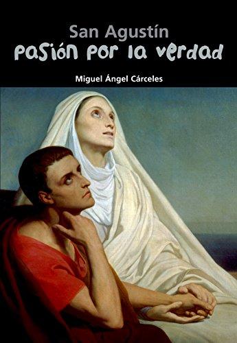 San Agustín. Pasión por la verdad: 1 (Biografía joven)