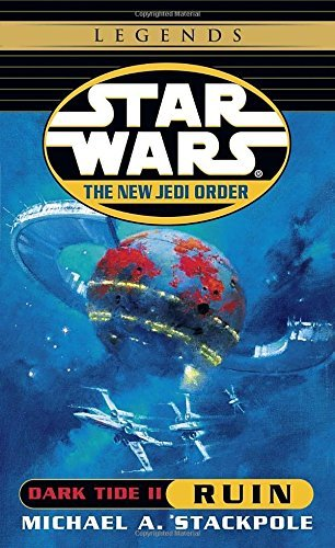 Dark Tide II: Ruin (Star Wars: The New Jedi Order, Book 3) by Michael A. Stackpole (2000-06-06)