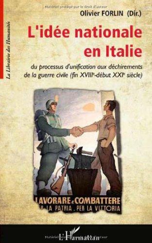L'idée nationale en Italie : Du processus d'unification aux déchirements de la guerre civile (fin XVIIIe-début XXIe siècle)