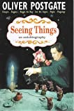 Front cover for the book Seeing Things: An Autobiography by Oliver Postgate
