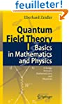 Quantum Field Theory I: Basics in Mat...