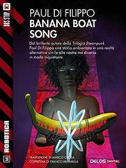 Banana Boat Song (Robotica) di [Paul Di Filippo]
