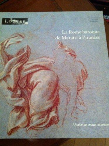 La Rome baroque de Maratti à Piranèse