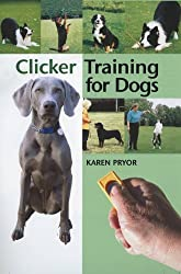 Clicker Training for Dogs: Positive reinforcement that works! by Karen Pryor (2002-03-15)