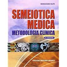 Semeiotica medica. Metodologia clinica IX Edizione