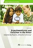 Experimentieren und Forschen in der Natur: Evaluation des Projektes Schlaumeier unterwegs