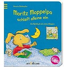 Moritz Moppelpo schläft alleine ein: Ein Spielbuch mit vielen Klappen (Coverbild kann abweichen)