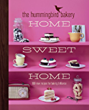 The Hummingbird Bakery Home Sweet Home: 100 new recipes for baking brilliance