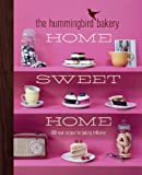 Image de The Hummingbird Bakery Home Sweet Home: 100 new recipes for baking brilliance