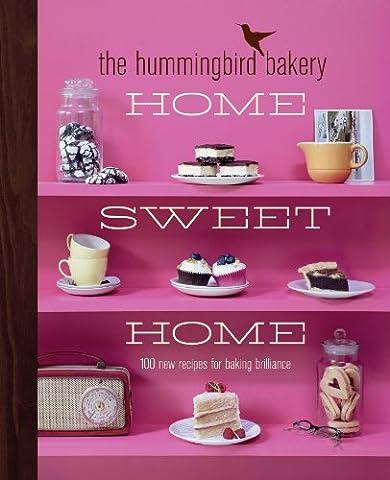 The Hummingbird Bakery Home Sweet Home: 100
