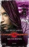 Vampire Academy - Blutschwur - Richelle Mead