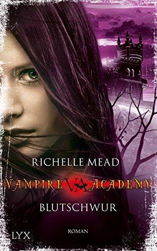 Vampire Academy - Blutschwur