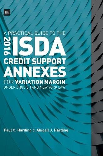 A Practical Guide to the 2016 ISDA® Credit Support Annexes For Variation Margin under English and New York Law