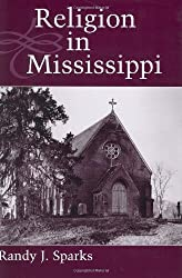 Religion in Mississippi (Heritage of Mississippi Series) by Randy J. Sparks (2001-07-17)