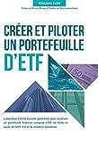 Créer et piloter un portefeuille d'ETF (French Edition)