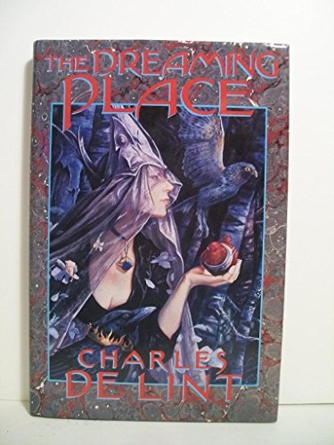 The Dreaming Place by Charles De Lint (1990-11-01)