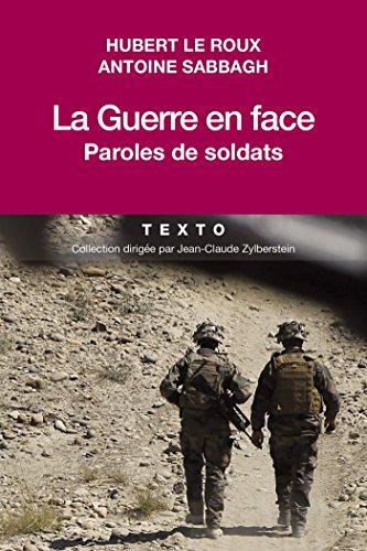 La Guerre en face: Paroles de soldats par Antoine Sabbagh