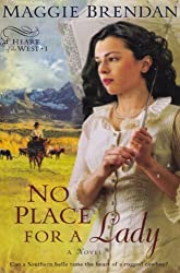 No Place For a Lady (Heart of the West, Book 1) by Maggie Brendan (2009-08-02)