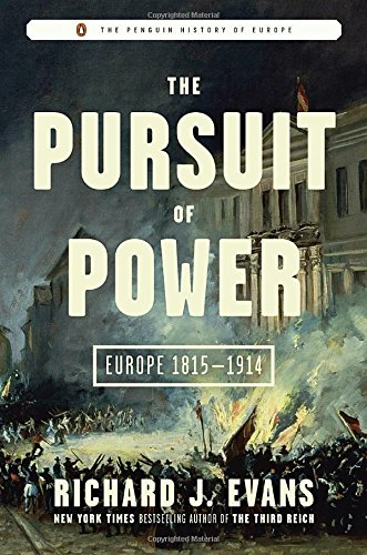 The Pursuit of Power: Europe 1815-1914 (Penguin History of Europe) por Richard J. Evans