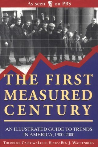 The First Measured Century: An Illustrated Guide to Trends in America, 1900-2000 by Theodore Caplow (2000-12-03)