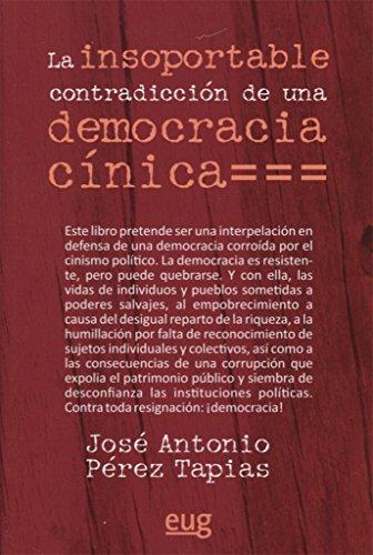 La insoportable contradicción de una democracia cínica por José Antonio Pérez Tapias
