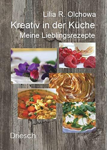 Kreativ in der Küche: Meine Lieblingsrezepte