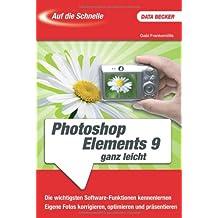 Auf die Schnelle: Photoshop Elements 9 ganz leicht