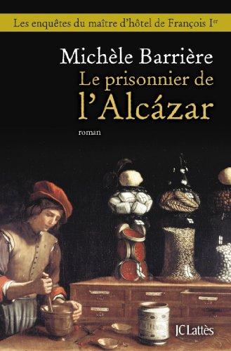 Le Prisonnier De L Alcazar Romans Historiques