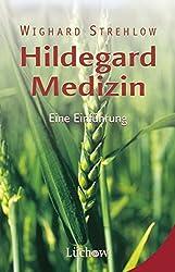 Hildegard-Medizin: Eine Einführung