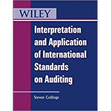 Interpretation and Application of International Standards on Auditing (Wiley Regulatory Reporting) by Steven Collings (2011-03-04)