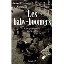 Les Baby-boomers : Une génération (1945-1969) (Divers Histoire)