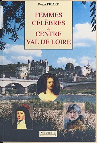 Lire Femmes célèbres du Centre Val de Loire epub pdf
