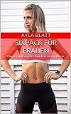 Sixpack für Frauen: Flacher und straffer Bauch in einem Monat