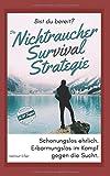 Die Nichtraucher Survival Strategie: Garantiert Nikotinfrei in 10 Tagen