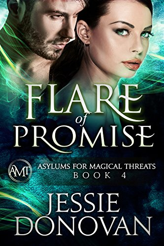 Flare of Promise (Asylums for Magical Threats Book 4)