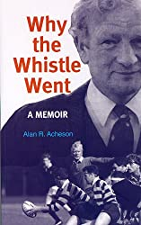 Why the Whistle Went: A Memoir