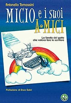 Micio e i suoi a-mici: La favola del gatto che voleva fare lo scrittore