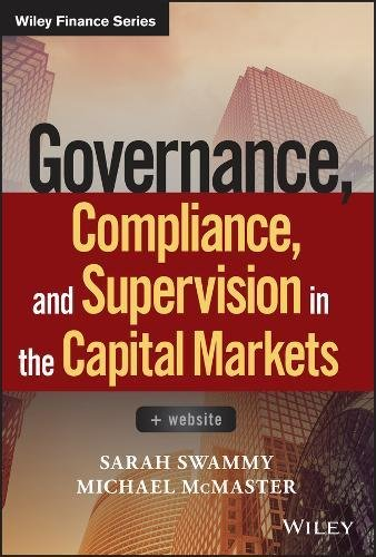 Governance, Compliance and Supervision in the Capital Markets + Website (Wiley Finance Editions)