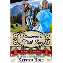 Pleasance's First Love: A Six Brides for Six Gideons Novella (Book 3) (Grandma's Wedding Quilts 6)