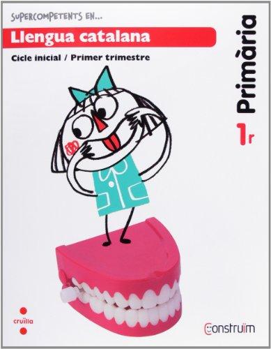 Supercompetents en... Llengua catalana. 1 Primària, 1 Trimestre. Construïm. Quadern - 9788466134385 por Equip Editorial Cruïlla