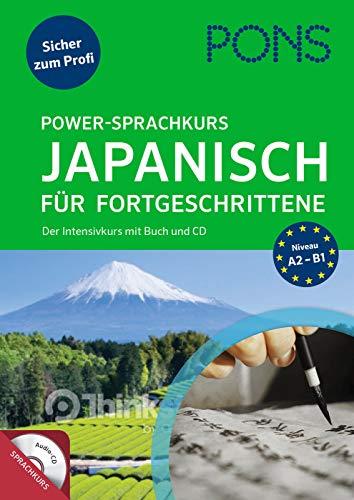 PONS Power-Sprachkurs Japanisch für Fortgeschrittene: Der Intensivkurs mit Buch und CD